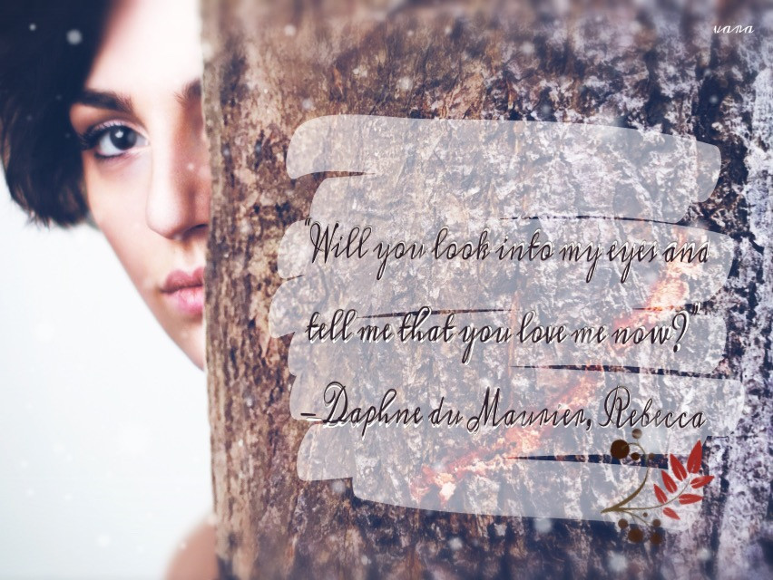 """#lovequotes #dailyinspiration edited #shapemask 🙈""""Will you look into my eyes and tell me that you love me now?""""  -Daphne du Maurier, Rebecca❤️🎭"""